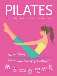 Pilates: Core Strength, Exercises, Daily Routines (Health & Fitness)