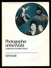 Photographer of the World: The Biography of Herbert Ponting