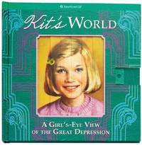 Kit's World:  A Girl's Eye View of the Great Depression