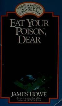 Eat Your Poison, Dear (Sebastian Barth Mystery)