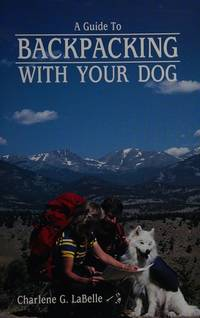 A Guide to Backpacking With Your Dog