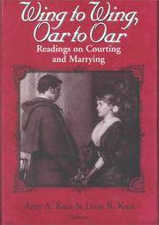 Wing to Wing, Oar to Oar: Readings on Courting and Marrying (The Ethics of Everyday Life)