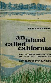 image of An Island Called California. An Ecological Introduction To Its Natural Communities