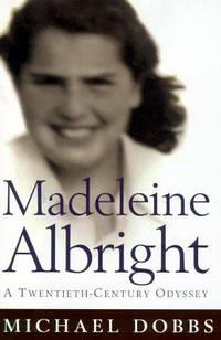 MADELEINE ALBRIGHT : Against All Odds