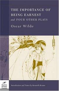 image of The Importance of Being Earnest and Four Other Plays (Barnes & Noble Classics)
