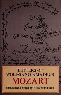 The Letters Of Wolfgang Amadeus Mozart - Volume 01