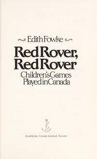 Red Rover, Red Rover: Children\'s Games Played in Canada