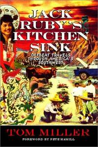 Jack Ruby's Kitchen Sink: Offbeat Travels Through Americas Southwest
