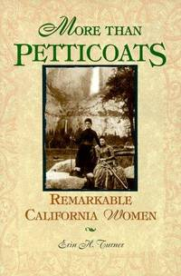 More than Petticoats: Remarkable California Women (More than Petticoats Series)