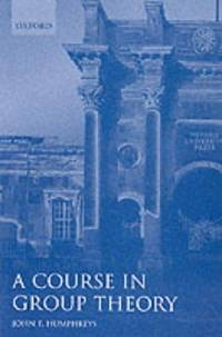 A Course in Group Theory