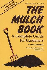 The Mulch Book : A Complete Guide for Gardeners