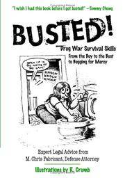 Busted! : Drug War Survival Skills: From the Buy to the Bust to Begging for Mercy