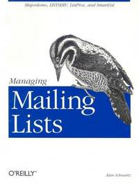 Managing Mailing Lists: Majordomo, LISTSERV, Listproc, and SmartList by Alan Schwartz - 1998-03-01 - from LaCelle Books and Biblio.com