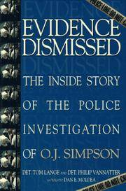 Evidence Dismissed: The Inside Story of the Police Investigation of O.J. Simpson