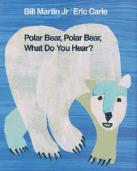 Polar Bear, Polar Bear, What Do You Hear? 1st Edition (Brown Bear and Friends)