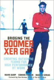 Bridging The Boomer--Xer Gap  Creating Authentic Teams for High  Performance at Work