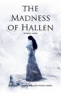 THE MADNESS OF HALLEN: Book One - 1 - of the Khalada Stone Series - AUTHOR SIGNED -
