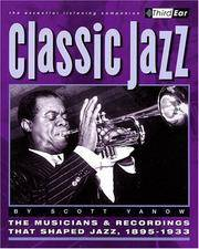 Classic Jazz: The Musicians and Recordings That Shaped Jazz, 1895-1933
