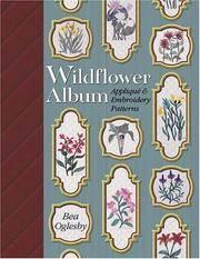 WILDFLOWER ALBUM. Applique & Embroidery Patterns.