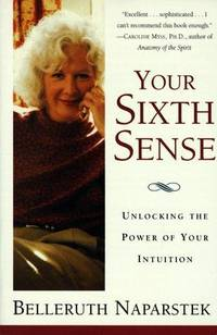 Your Sixth Sense:  Activating Your Psychic Potential by Belleruth Naparstek - First Edition - 1997 - from Hizbooks and Biblio.com