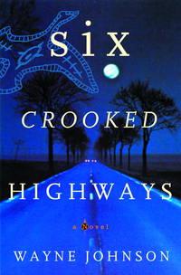 Six Crooked Highways