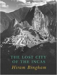 image of LOST CITY OF THE INCAS: The Story of MacHu picchu and Its Builders
