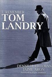 I Remember Tom Landry Denne H. Freeman and Jaime Aron