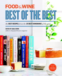 FOOD & WINE: Best of the Best, Volume 16: The Best Recipes from the 25 Best Cookbooks of the...