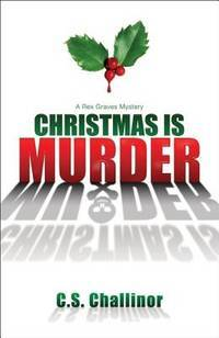 Christmas is Murder (A Rex Graves Mystery)