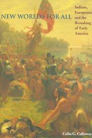 New Worlds for All Indians, Europeans, and the Remaking of Early America (The American Moment)