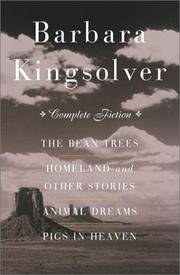 image of The Complete Fiction: The Bean Trees, Homeland, Animal Dreams, Pigs in Heaven