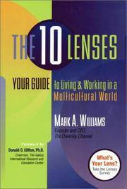 The 10 Lenses Your Guide to Living and Working in a Multicultural World by  Mark A Williams - Paperback - 1st Printing - 2001 - from after-words bookstore and Biblio.com