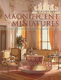 Magnificent Miniatures : Inspiration and Technique for Grand Houses on a  Small Scale