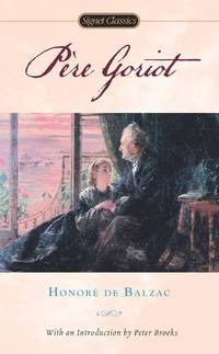 Pere Goriot (Signet Classics) by Balzac, Honore de