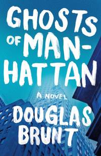 Ghosts of Manhattan  a Novel