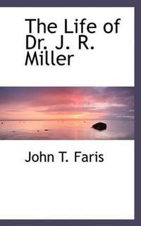 The Life Of Dr J R Miller