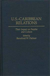 U.S.-Caribbean Relations: Their Impact on Peoples and Culture