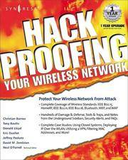 HACKPROOFING YOUR WIRELESS NETWORK: YOUR WIRELESS NETWORK