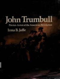 John Trumbull, Patriot-Artist Of the American Revolution