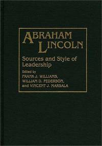 Abraham Lincoln : Sources and Style of Leadership