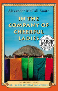 In the Company of Cheerful Ladies: More from the Bestselling Author of the No. 1 Ladies'...