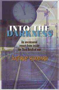 Into the Darkness by Lothrop Stoddard - Paperback - 2000-03-01 - from Ergodebooks (SKU: SONG0939482592)