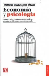 Economía y psicología. Apuntes sobre economía conductual para entender...