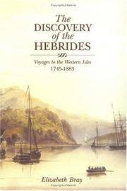 The Discovery of the Hebrides: Voyagers to the Western Isles, 1745-1883
