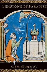 Gemstone of Paradise : The Holy Grail in Wolfram's Parzival: The Holy Grail in Wolfram's...