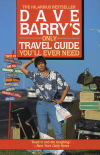 Dave Barry's Only Travel Guide You'll Ever Need by Dave Barry - Paperback - September 1992 - from The Book Store and Biblio.com