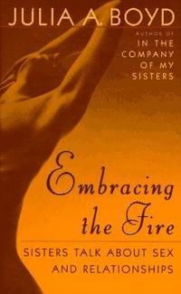 Embracing the Fire: Sisters Talk About Sex and Relationships