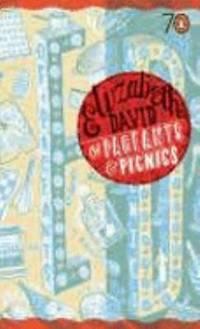 Of Pageants and Picnics: Pocket Penguins by  Elizabeth David - Paperback - First Edition - 2005 - from Bookbarn International (SKU: 3172354)