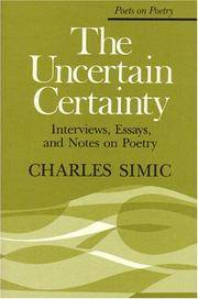 The Uncertain Certainty: Interviews, Essays, and Notes on Poetry (Poets on Poetry)