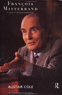 FRANCOIS MITTERRAND: A Study in Political Leadership